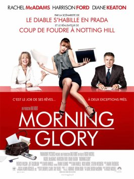 SORTIES DU JOUR: MORNING GLORY *** AU CINE.....