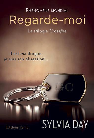 LA TRILOGIE CROSSFIRE : REGARDE-MOI DE SYLVIA DAY