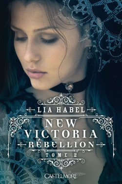NEW VICTORIA TOME 2 REBELLION DE LIA HABEL