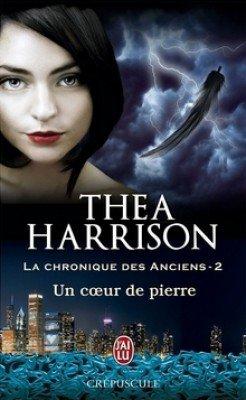 LA CHRONIQUE DES ANCIENS 2 : UN COEUR DE PIERRE DE THEA HARRISON