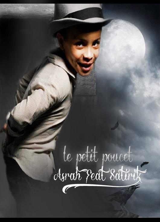 """Extrait """" Le petit poucet """" ASRAH FEAT SATIRIK (2013)"""