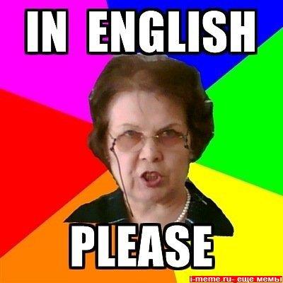 """Les profs d'anglais t'as beau leur dire """"- Je vais mourir !"""" Ils vont te répondre : """"- Yes but in English please """""""