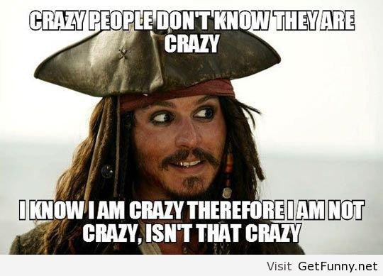 C'est bien la pire folie de vouloir être sage dans un monde de fous.