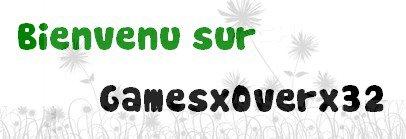 Réglement & Newletter sur GamesxOverx32 .