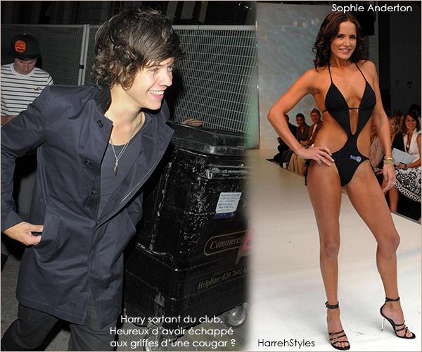 """. Hazza harcelé par une cougar en boîte ?  . . Lors de sa sortie dans le club branché, Jalouse, mercredi dernier, le petit Hazza aurait été repéré par la top model et star de télé réalité, Sophie Anderton. La """"star"""" de 35 ans aurait tenté de se rapprocher de lui. Bien que connu pour son amour pour les femmes plus mures, Harry a ignoré ses avances. Une source a révélé à The Sun :"""" Dès que Harry est arrivé, elle s'est dirigée vers lui. Il l'a salué mais il était poli avec tout le monde. On dirait qu'il ne savait pas qui s'était. Ou qu'il aille, elle le suivait. Si il allait à l'extremité du club, elle y allait.""""La source a ajouté: """"elle a finalement compris l'allusion et elle s'est installé à une table voisine. C'était génant à voir."""" . . Harry abandonnerait-il sa passion pour les cougars ?Vous en pensez quoi?"""