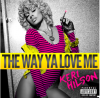 The Way You Love Me (Feat. Rick Ross)