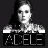 Adele- Someone like you