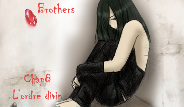 ♦ Brothers Chapitre 8 ♦