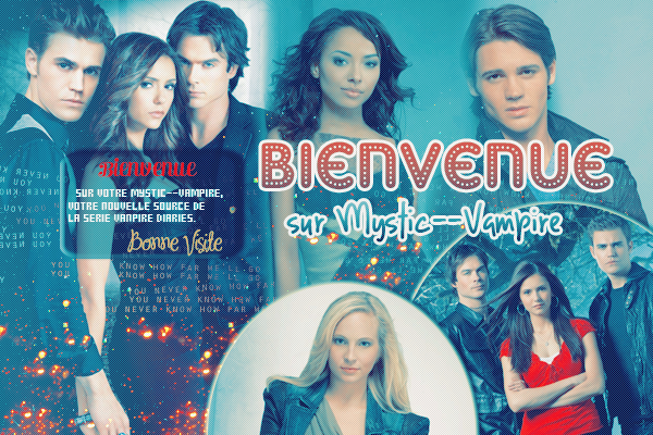 Welcome on Mystic--Vampire -> Ta nouvelle source sur la série Vampire Diaries <-