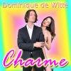 Le 19 avril 2019 à 20H30, sortira le nouveau single de Dominique de Witte « CHARME » !