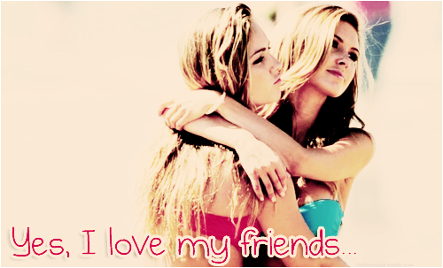 Yes, I love my friends... ♥