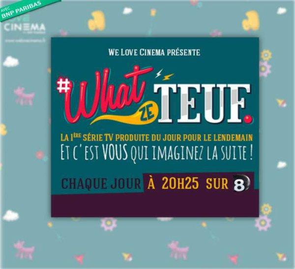 """""""What Ze Teuf"""", la première twitt-série qui fait l'événement sur D8 !"""