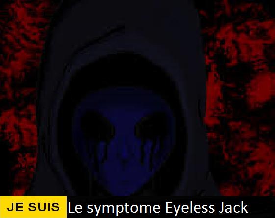 Je suis le symptome : Eyeless Jack