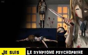 Je suis le symptome : Psychopathe