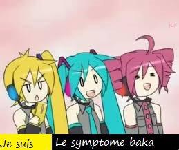 Je suis le symptome : Baka