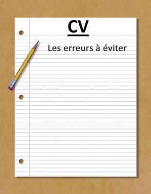Conseils JOBS : CV, 10 ERREURS COURANTES A EVITER
