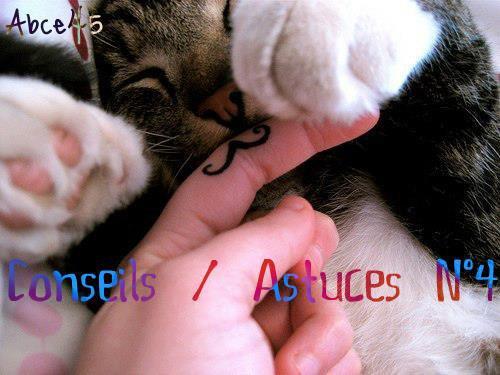 Conseils / Astuces N°4