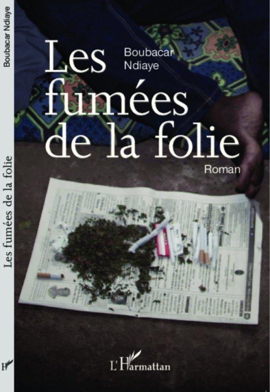 Les Fumées de la Folie - Roman.