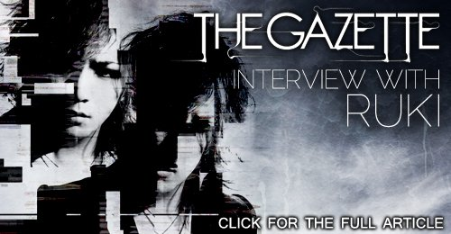 Interview: Ruki (The GazettE)