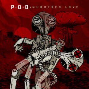 "P.O.D. ""Murdered Love"" le 10 Juillet 2012"