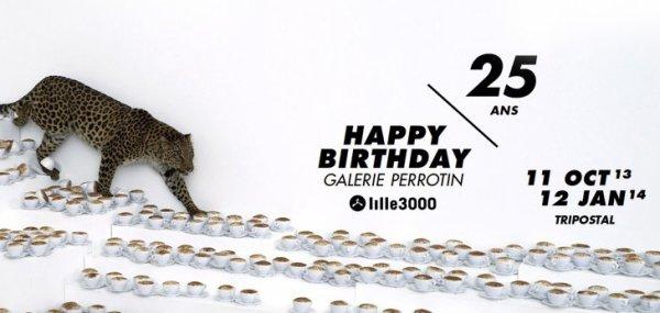 Happy Birthday / 25 ans- Galerie Perrotin - TriPostal