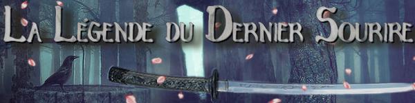 La Légende du Dernier Sourire.