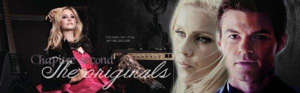 - Chapitre Second; The Originals