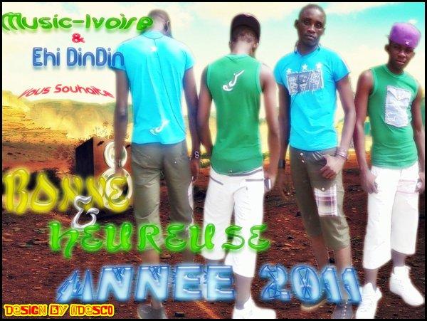 Music Ivoire & Ehi Dindin Vous Souhaite Bonne & Heureuse Année 2011