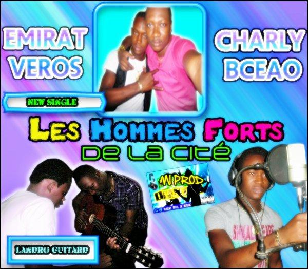 """MI Prod & Scotty L'arrangeur vous présente Charly BCEAO FT Emirat Veros =>>  """"Les Hommes Forts De La Cité"""" Depuis Bamako"""" !!!!"""
