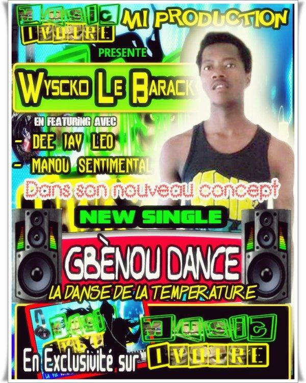 """MUSIC IVOIRE OFFICIAL Vous Présente Wyscko le Barack dans son nouveau SINGLE intitulé """"Le Gbènou DANCE"""" (La Danse de la TEMPÉRATURE)"""