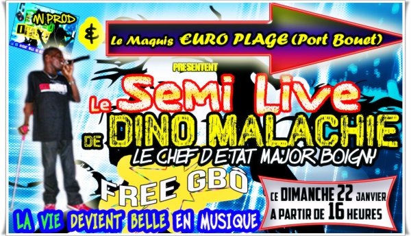 """MUSIC IVOIRE OFFICIAL & Le Maquis ¤uro Plage (Situé a Port Bouet) Vous Presente """"Le Semi-LIVE"""" de Dino Malachie ce Dimanche 22 Janvier 2012"""