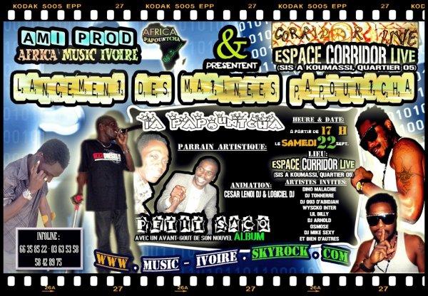 AMI PROD & L'ESPACE CORRIDOR LIVE (Sis a KOUMASSI Quartier 05) Présentent : LE LANCEMENT DES MATINÉES PAPOUNTCHA AVEC LA DERNIÈRE COLLECTION DE NOTRE CÉLÈBRE STYLISTE EHI DINDIN, le Samedi 22 Septembre 2012 a partir de 14h30...