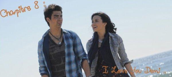 Chapitre 8 : I Love You Demi ..