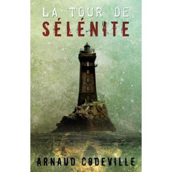 La tour de sélénite d'Arnaud Codeville