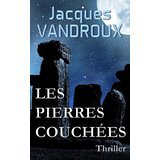 Les pierres couchées de Jacques Vandroux