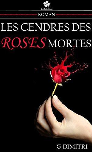 Les cendres des roses mortes de Gina Dimitri