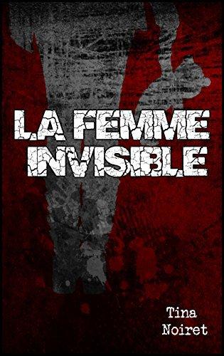 La femme invisible de Tina Noiret