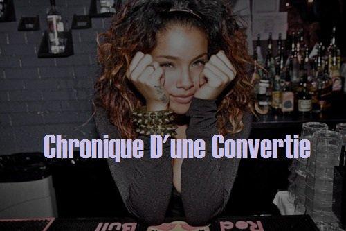 Chronique D'une convertie: Présentation