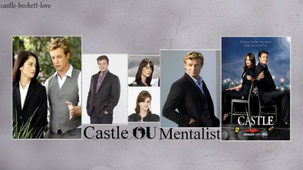 Vous êtres plutôt Castle ou Mentalist?