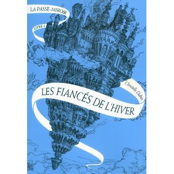 LA PASSE-MIROIR, TOME 1 : LES FIANCES DE L'HIVER