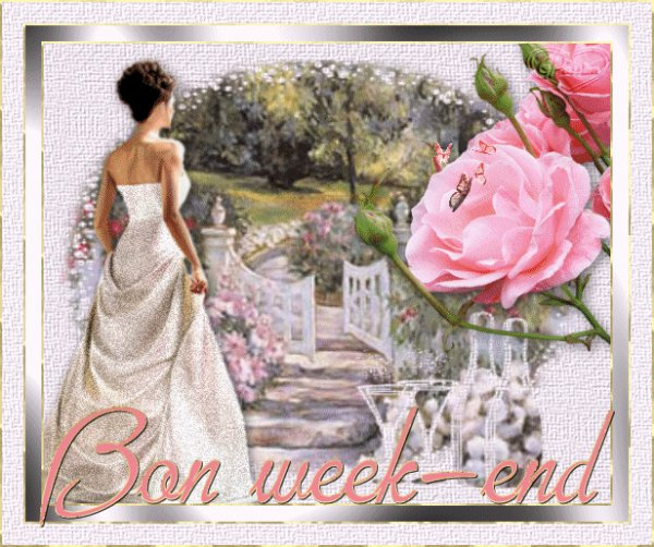 BON WEEK-END A VOUS TOUS MES AMI(E)S