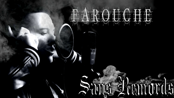 FAROUCHE - SANS REMORDS (ALBUM 2013)