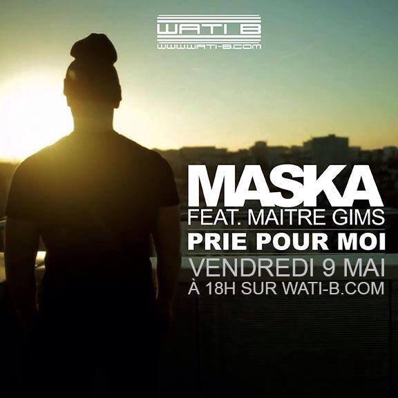 Maska feat Maitre Gims PRIE POUR MOI -vendredi 9 mai