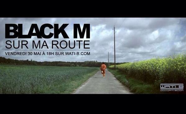 """Black M """" Sur ma route"""" le clip  vendredi 30 mai a 18h"""
