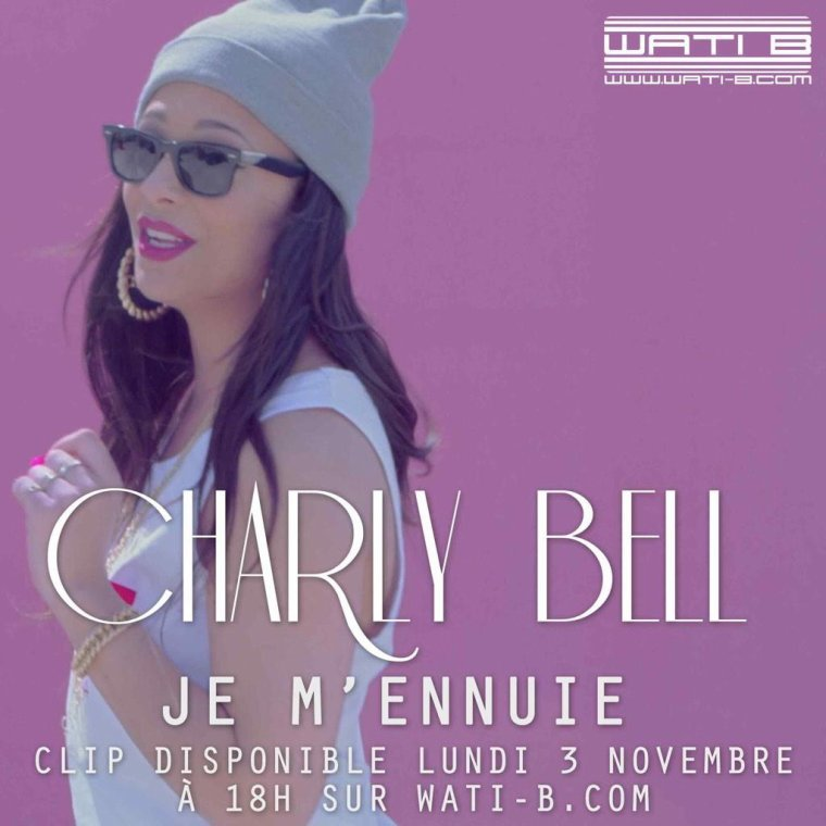 Lundi A 18H,  Le Clip De Charly Bell Je M'Ennuie