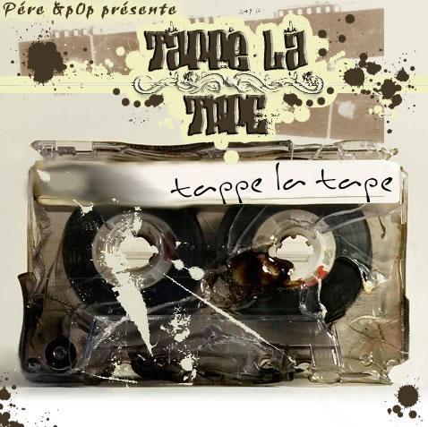 » Tappe-La-Tape. PèRe & p0p ©