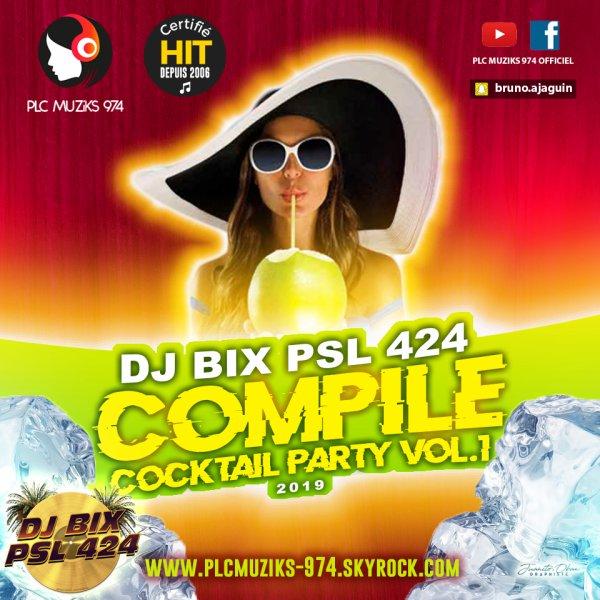 DJ BIX PSL 424 - COMPILE COCKTAIL PARTY VOL.1 - 2019 - Exclusivité PLC Muziks 974 !