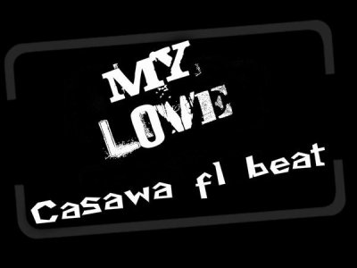 Casawa Fl Beat  / Casawa Fl Beat - My Love  (2011)