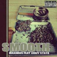 Smooth-Maximus Feat Jahzy Staya (2012)