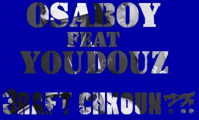 OsaBoy Feat You12Mc --- 3raft Chkoun ?!! (2012)